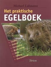 Het praktische egelboek : voedsel, ziekten, verzorging, bescherming, hulp, opvang, overwinteren
