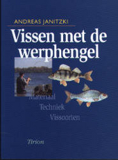 Vissen met de werphengel : materiaal, techniek, vissoorten
