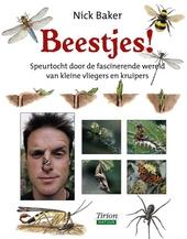 Beestjes! : speurtocht door de fascinerende wereld van kleine kruipers en vliegers