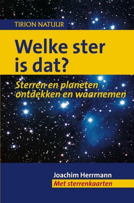 Welke ster is dat ? : sterren en planeten ontdekken en waarnemen