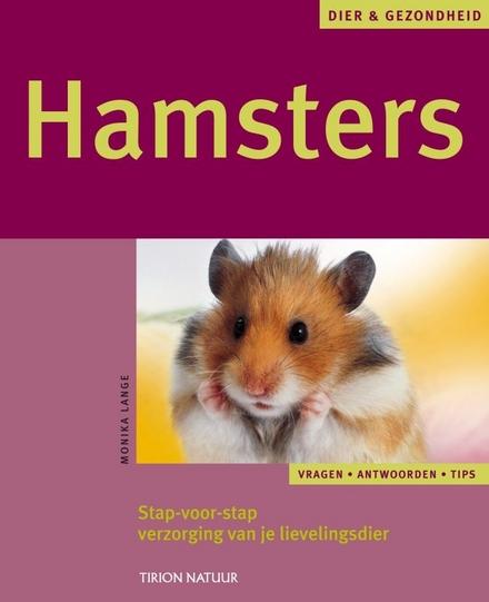 Hamsters : stap-voor-stapverzorging van je lievelingsdier