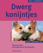 Dwergkonijnen : stap-voor-stapverzorging van je lievelingsdier