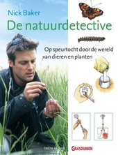De natuurdetective : op speurtocht door de wereld van dieren en planten
