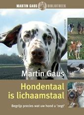 Hondentaal is lichaamstaal : begrijp precies wat uw hond u 'zegt'