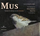 Mus : natuur & cultuur van de huismus