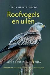 Roofvogels en uilen : alle soorten van Europa