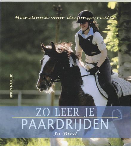 Zo leer je paardrijden : handboek voor de jonge ruiter