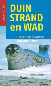 Duin, strand en wad : dieren en planten van onze kust