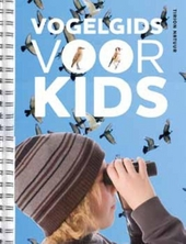 Vogelgids voor kids : vogels observeren en herkennen