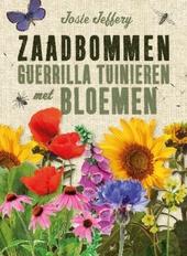 Zaadbommen : guerrilla tuinieren met bloemen