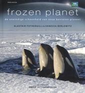 Frozen planet : de oneindige schoonheid van onze bevroren planeet