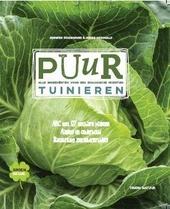 Puur tuinieren : alle ingrediënten voor een biologische moestuin : ABC met 127 eetbare planten, aanleg en onderhou...