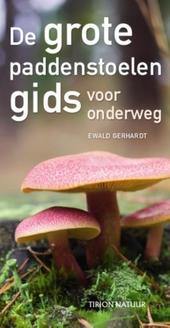 De grote paddenstoelengids voor onderweg : meer dan 1200 soorten, 1000 afbeeldingen in kleur