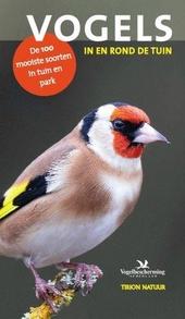 Vogels in en rond de tuin : de 100 mooiste soorten in tuin en park
