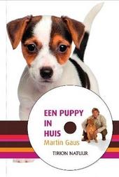 Een puppy in huis : bouwen aan een fantastische relatie