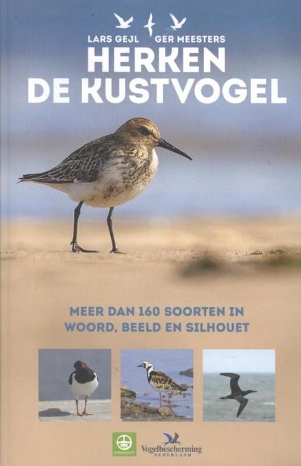 Herken de kustvogel : meer dan 160 soorten in woord, beeld en silhouet