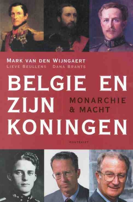 België en zijn koningen : monarchie en macht