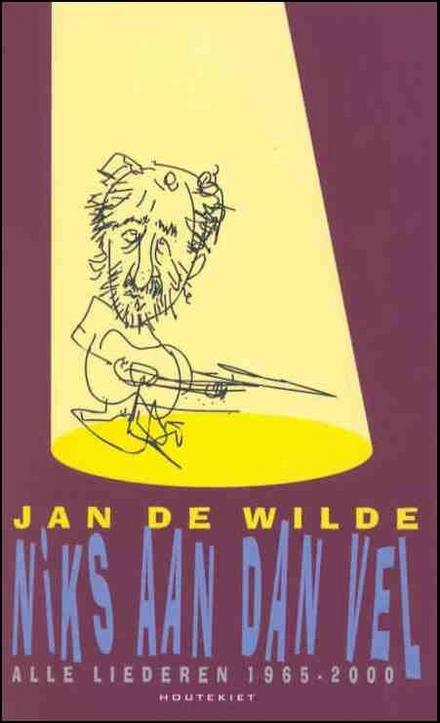 Niks aan dan vel : alle liederen 1965-2000