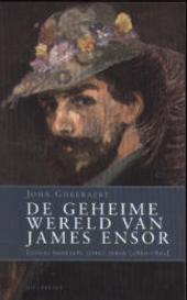 De geheime wereld van James Ensor : Ensors behekste jonge jaren 1860-1893