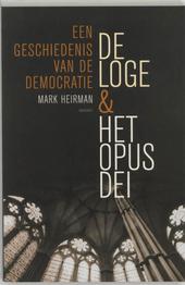 De Loge en het Opus Dei : een geschiedenis van de democratie