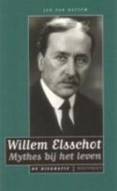 Willem Elsschot : mythes bij het leven : een biografie