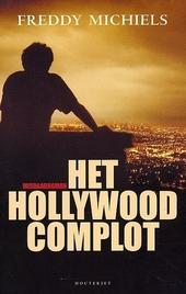 Het Hollywood complot : van Los Angeles tot Antwerpen