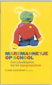 Marsmannetje op school : over schoolkinderen met het Aspergersyndroom