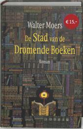 De Stad van de Dromende Boeken : een roman uit Zamonië door Hildegunst van Mythenmetz
