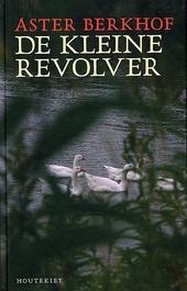 De kleine revolver : roman
