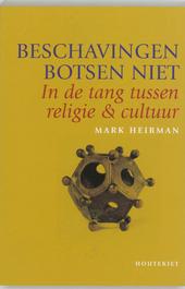 Beschavingen botsen niet : in de tang tussen religie & cultuur