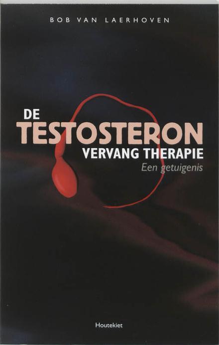 De Testosteron Vervang Therapie : een getuigenis