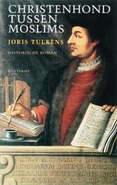 Christenhond tussen moslims : historische roman