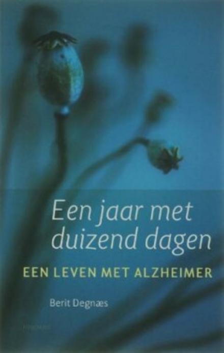 Een jaar met duizend dagen : een leven met Alzheimer