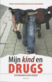 Mijn kind en drugs : antwoorden voor ouders