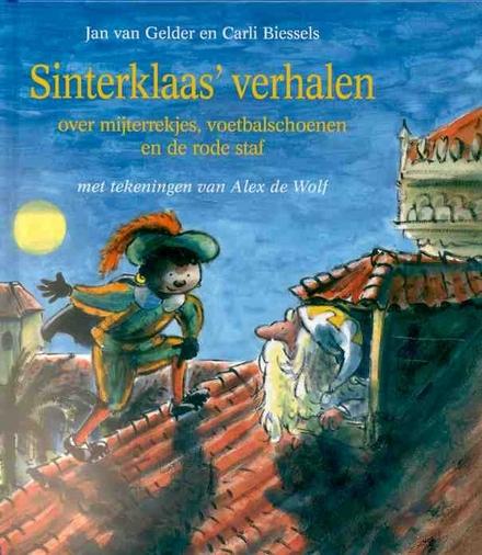 Sinterklaas' verhalen : over mijterrekjes, voetbalschoenen en de rode staf