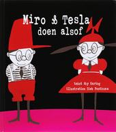 Miro & Tesla doen alsof