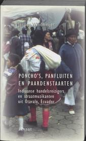 Poncho's, panfluiten en paardenstaarten : Indiaanse handelsreizigers en straatmuzikanten uit Otavalo, Ecuador