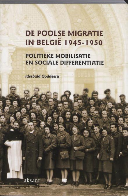 De Poolse migratie in België 1945-1950 : politieke mobilisatie en sociale differentiatie
