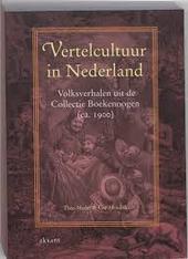 Vertelcultuur in Nederland : volksverhalen uit de Collectie Boekenoogen ca. 1900