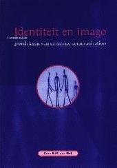 Identiteit en imago : grondslagen van corporate communication