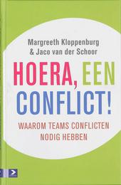 Hoera, een conflict! : waarom teams conflicten nodig hebben