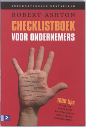 Checklistboek voor ondernemers : 1000 tips voor het starten en uitbouwen van een eigen onderneming