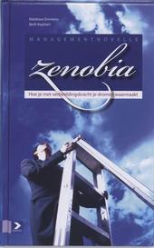 Zenobia : hoe je met verbeeldingskracht je dromen waarmaakt : een verhaal van de overwinning op jaknikkers, cynici,...