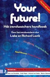 Your future! : hét trendwatchers handboek door hét trendwatchers-duo van Nederland