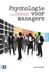 Psychologie voor managers : leidinggeven aan verschillende karakters : het boek over het begrijpen van en omgaan me...