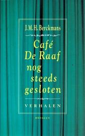 Café De Raaf nog steeds gesloten : verhalen