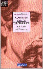 Klassieken van de wetenschap : van Plato tot Prigogine