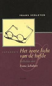 Het zoete licht van de liefde : verhalen over Franz Schubert