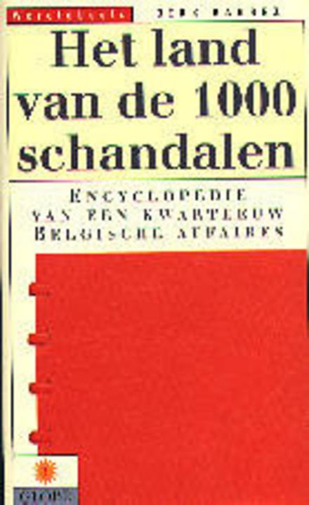 Het land van de duizend schandalen : encyclopedie van een kwarteeuw Belgische affaires