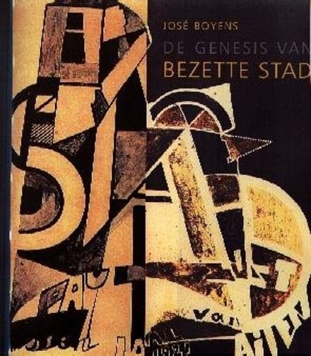 De genesis van Bezette stad : ik spreek met de mannen en regel alles wel : brieven van Oscar Jespers aan Paul van O...